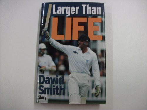 Larger Than Life: The David Smith Story by David Smith