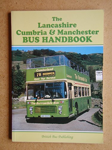 The Lancashire, Cumbria and Manchester Bus Handbook by Stuart Martin