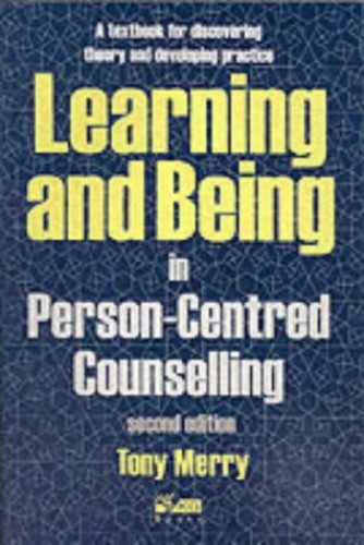Learning and Being in Person-Centred Counselling by Tony Merry