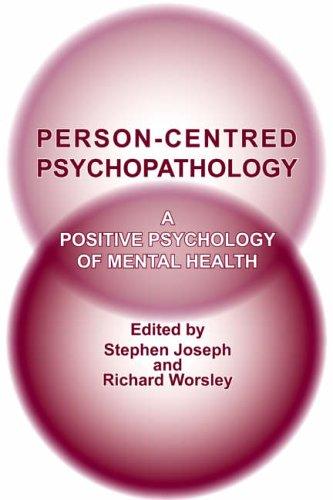 Person-Centred Psychopathology: A Positive Psychology of Mental Health by Stephen Joseph