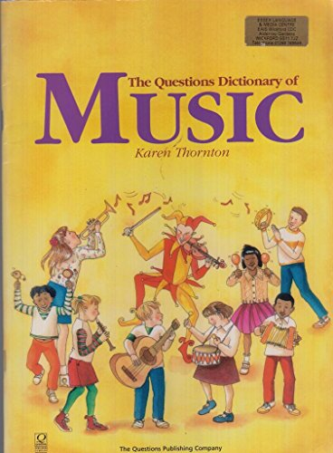 The Questions Dictionary of Music by Karen Thornton