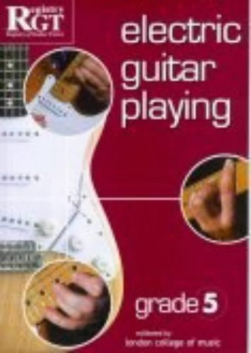Electric Guitar Playing, Grade 5 by Tony Skinner