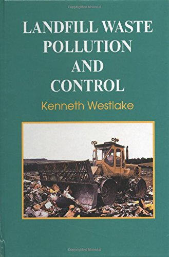 Landfill Waste Pollution and Control by Kenneth Westlake