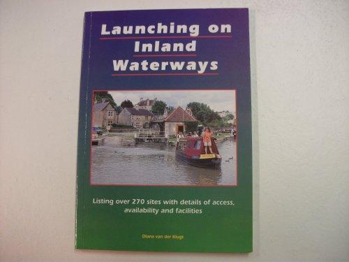 Launching on Inland Waterways by Diana Van Der Klugt