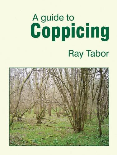 A Guide to Coppicing by Raymond Tabor