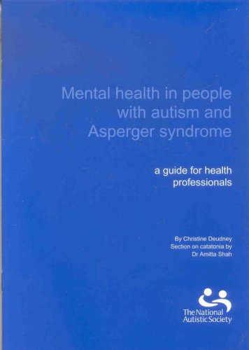 Mental Health in People with Autism and Asperger Syndrome: A Guide for Health Professionals by Christine Deudney