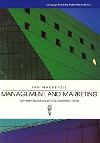 Management and Marketing: With Mini-dictionary of 1, 000 Common Terms by Ian Mackenzie