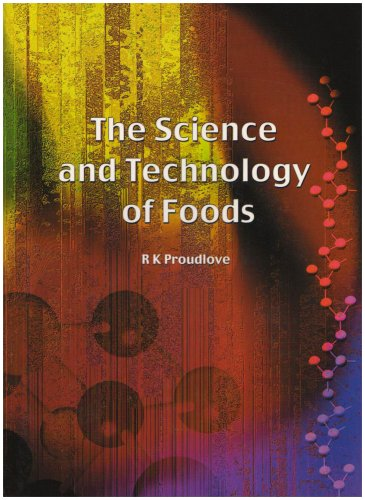 The Science and Technology of Foods by R.K. Proudlove