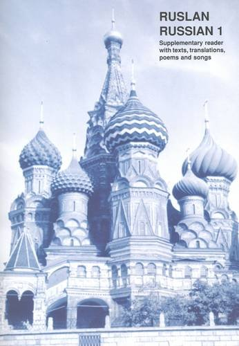 Ruslan Russian 1: Supplementary Reader with Texts, Translations, Poems and Songs by John Langran