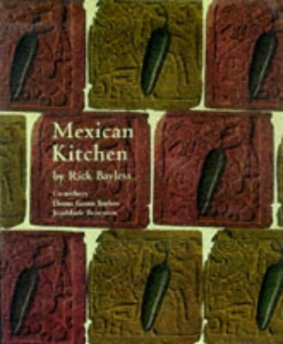 Mexican Kitchen: Rick Bayless's by Rick Bayless