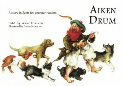 Aiken Drum: A Story in Scots for Younger Readers by Anne Forsyth
