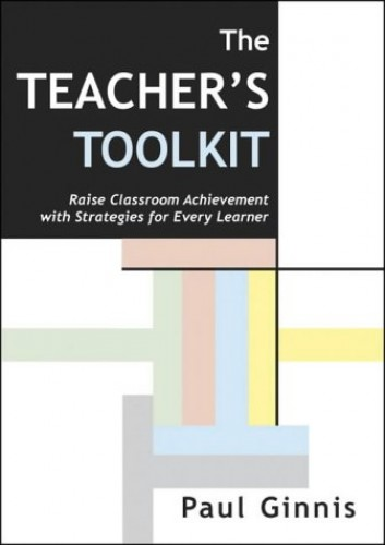 Teacher's Toolkit: Raise Classroom Achievement with Strategies for Every Learner by Paul Ginnis