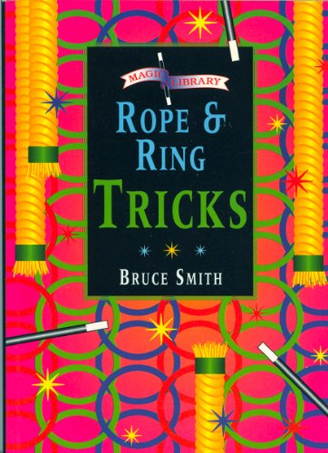 Rope and Ring Tricks by Bruce Smith