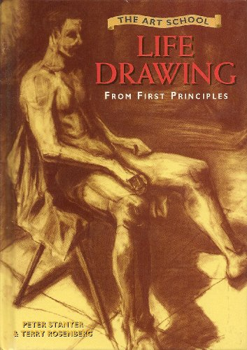 Art School: Life Drawing from First Principles by Peter Stanyer