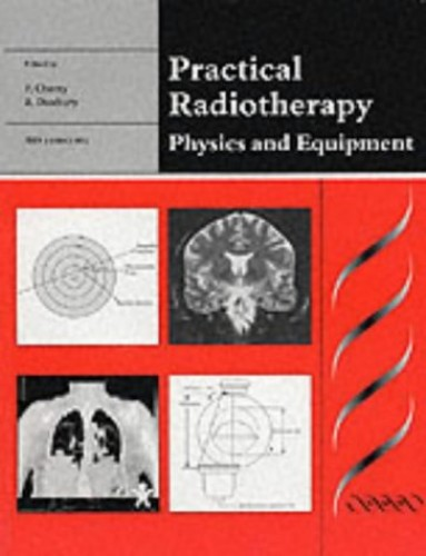 Practical Radiotherapy: Physics and Equipment by Pam Cherry