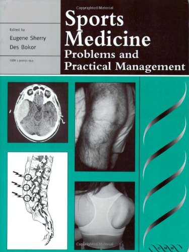 Sports Medicine: Problems and Practical Management by Eugene Sherry