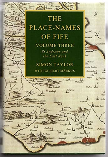 The Place-names of Fife: v. 3: St Andrews and the East Neuk by Simon Taylor