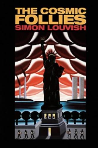 The Cosmic Follies by Simon Louvish