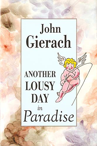 Another Lousy Day in Paradise by John Gierach