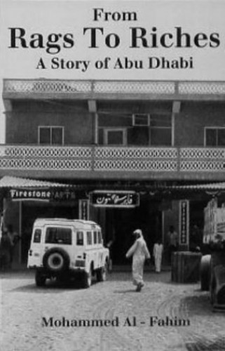 From Rags to Riches: Story of Abu Dhabi by Mohamed Abduljalil Al-Fahim
