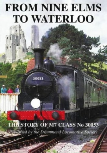 From Nine Elms to Waterloo: Story of M7 Class No.30053 by William T. File