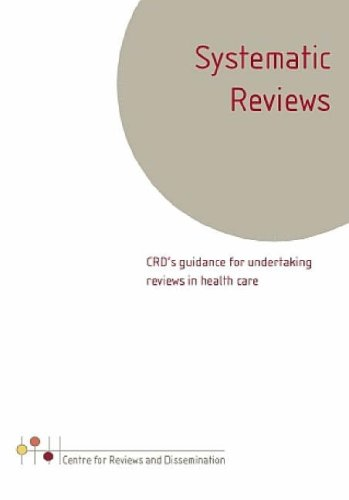 Systematic Reviews: CRD's Guidance for Undertaking Reviews in Healthcare by Centre for Reviews and Dissemination