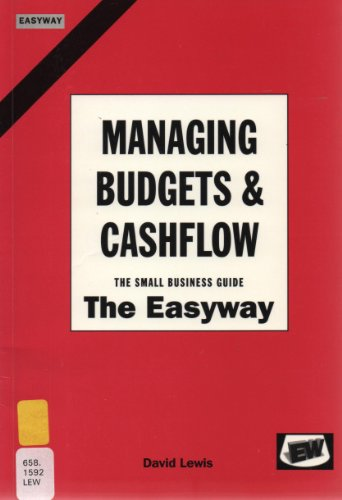 Managing Budgets and Cash Flows: The Small Business Guide by David Lewis