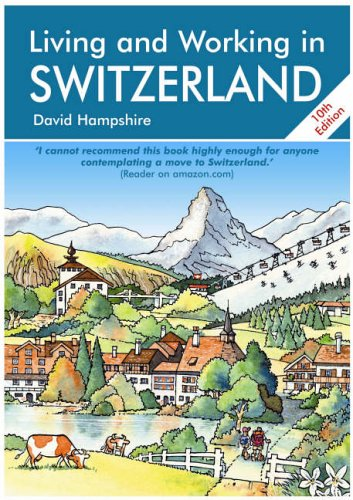 Living and Working in Switzerland by David Hampshire