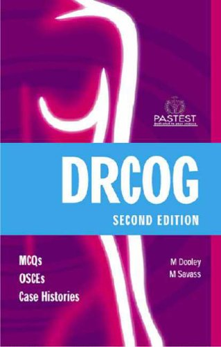 DRCOG Practice Exams: MCQs, OSCEs and Case Histories by Michael M. Dooley