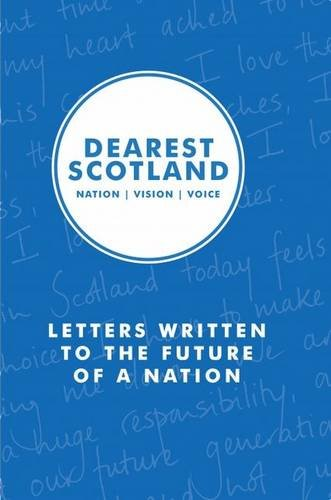 Dearest Scotland: Letters Written to the Future of a Nation by