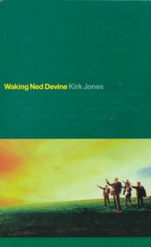 Waking Ned Devine: Film Screenplay by Kirk Jones