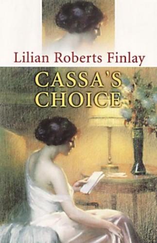 Cassa's Choice by Lilian Roberts Finlay