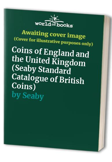 Seaby Standard Catalogue of British Coins: 2000: Coins of England and the United Kingdom by Seaby