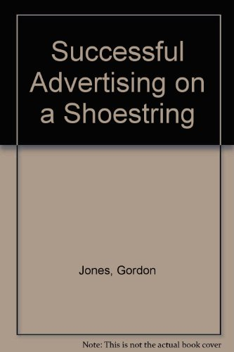 Successful Advertising on a Shoestring by Gordon Jones