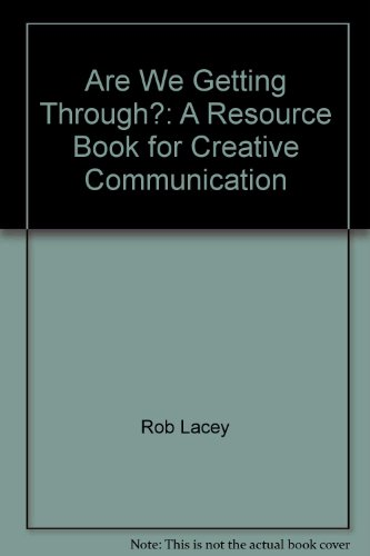Are We Getting Through?: A Resource Book for Creative Communication by
