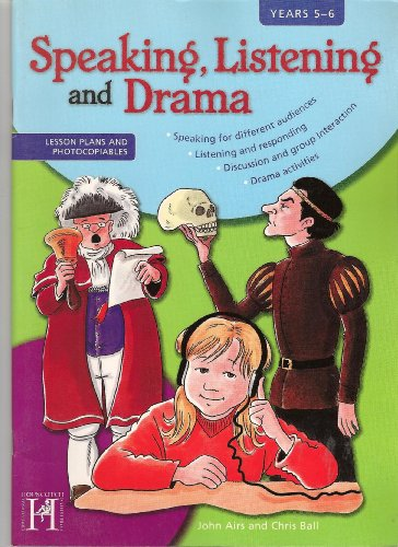 Speaking, Listening and Drama: Levels 5-6: KS2 by John Airs
