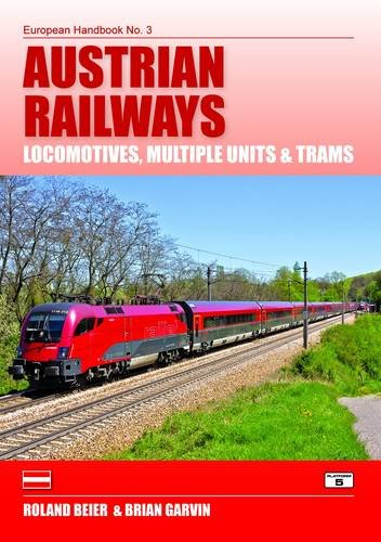 Austrian Railways: Locomotives, Multiple Units and Trams by Roland Beier