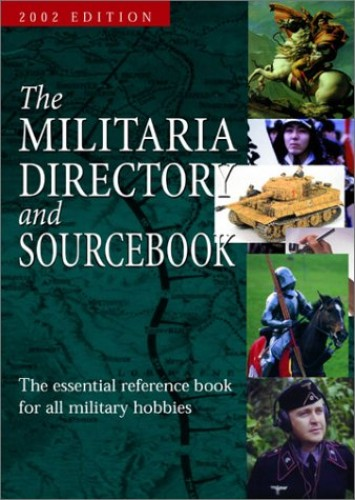 The Militaria Directory and Sourcebook: 2002 by WINDROW