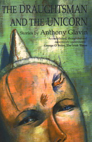 The Draughtsman and the Unicorn by Anthony Glavin