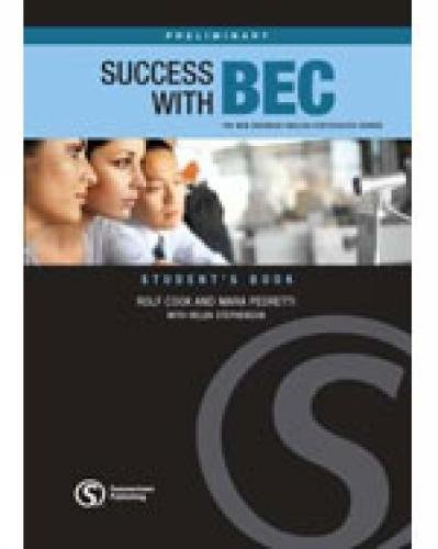 Success with BEC Preliminary: The New Business English Certificates Course by Rolf Cook