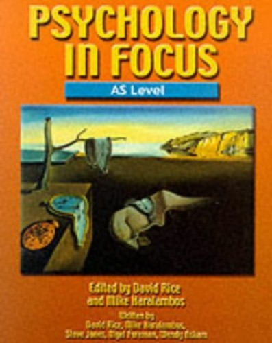 Psychology in Focus AS Level by David Rice