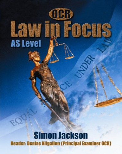 OCR Law in Focus: AS Level by Simon Jackson