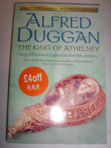 The King of Athelney by Alfred Duggan