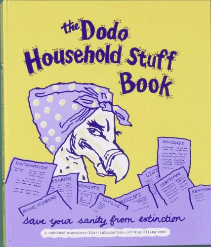 Dodo Household Stuff Book: A Combined Organiser-list-information-jotting-filing Book by Rebecca Jay