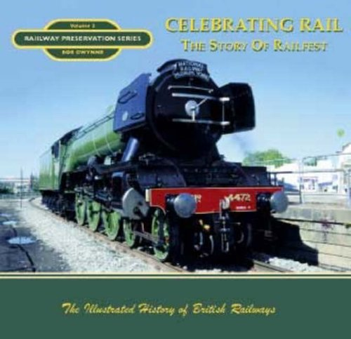 Celebrating Rail: The Story of Railfest by Robert Peter Gwynne