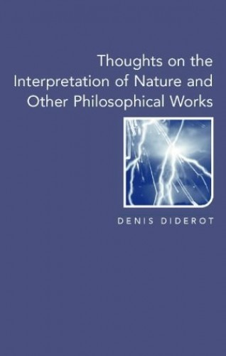 Thoughts on the Interpretation of Nature: And Other Philosophical Works (Enlightenment source texts)