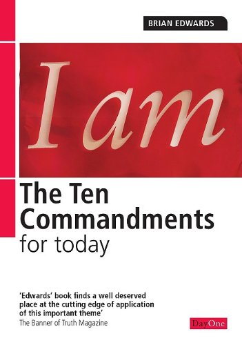 The Ten Commandments for Today by Brian H. Edwards