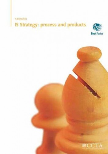 IS Strategy: Process and Products by Central Computer & Telecommunications Agency