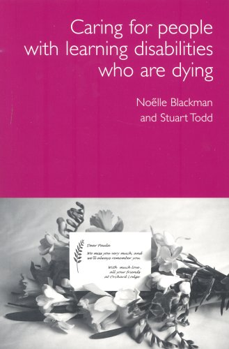 Care for Dying People with Learning Disabilities: A Practical Guide for Carers by Noelle Blackman