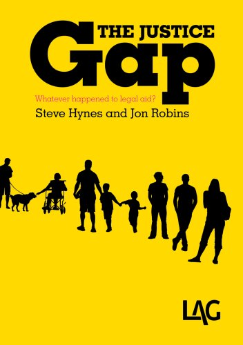 The Justice Gap: Whatever Happened to Legal Aid? by Steve Hynes